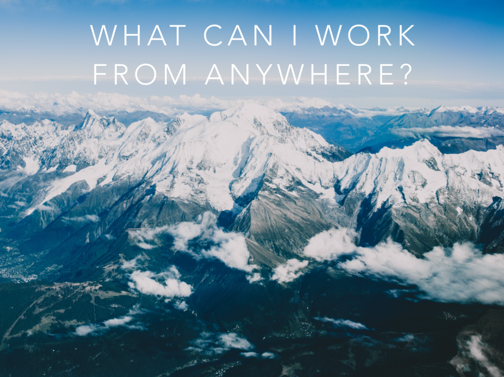 What can I work from anywhere?